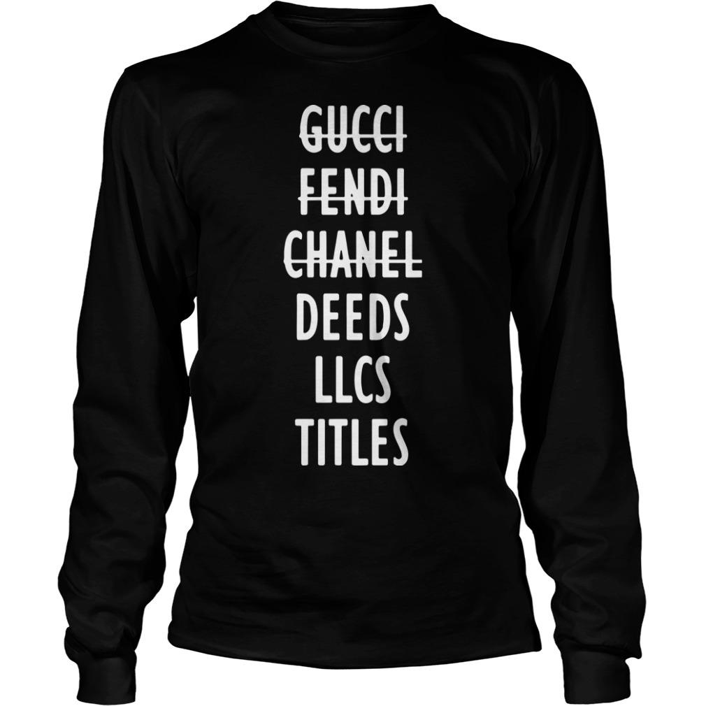Gucci Fendi Chanel Deeds Llcs Titles Longsleeve Tee