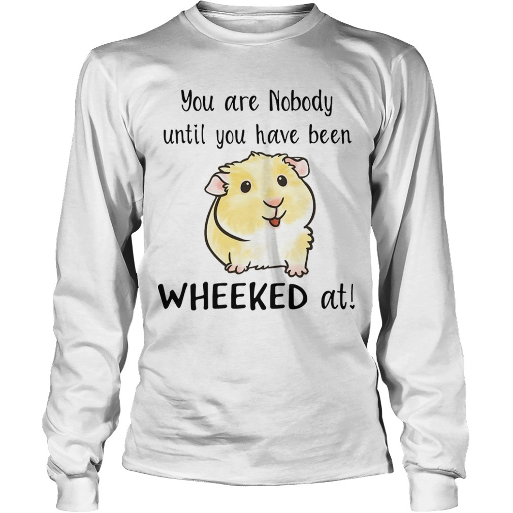 Hamster You Are Nobody Until You Have Been Wheeked At Longsleeve Tee