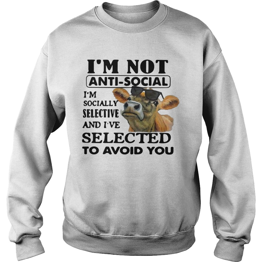 Heifer I'm Not Anti-social I'm Socially Selective And I've Selected To Avoid You Sweater