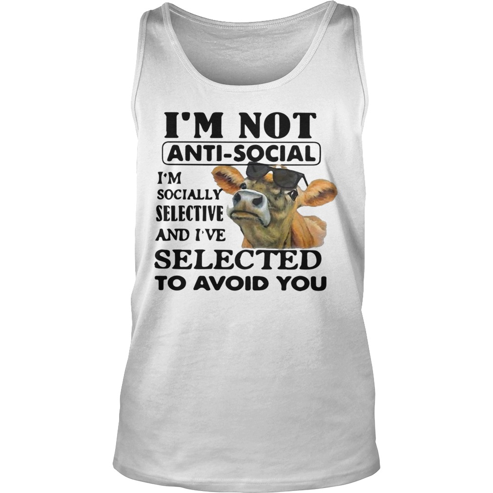 Heifer I'm Not Anti-social I'm Socially Selective And I've Selected To Avoid You Tank Top