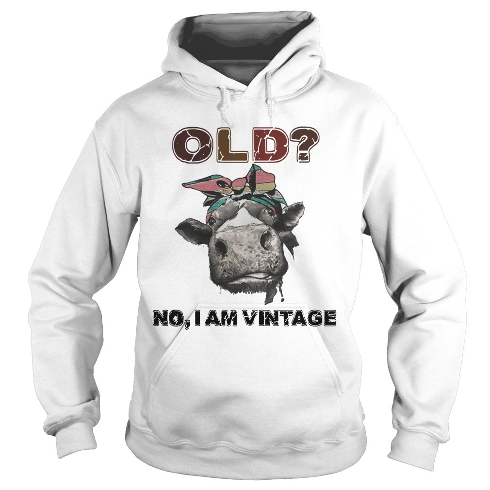 Heifer Old No I Am Vintage Hoodie