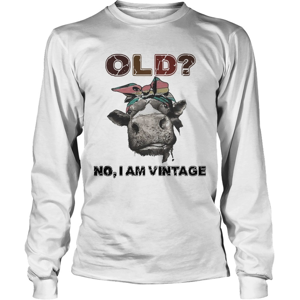 Heifer Old No I Am Vintage Longsleeve Tee