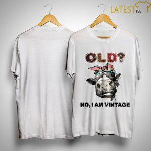 Heifer Old No I Am Vintage Shirt