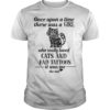 Hippie Cat Once Upon A Time There Was A Girl Who Really Loved Cats And Had Tattoos Shirt