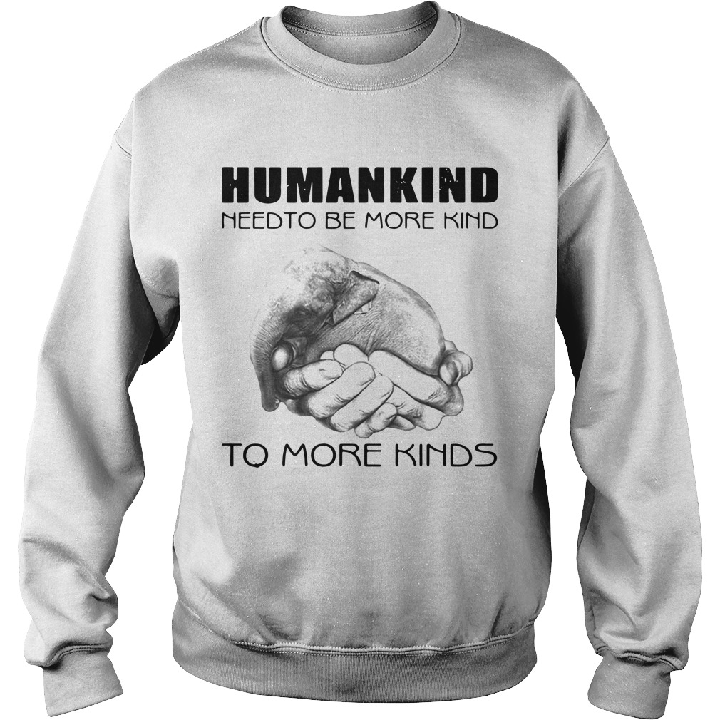 Humankind Need To Be More Kind To More Kinds Sweater