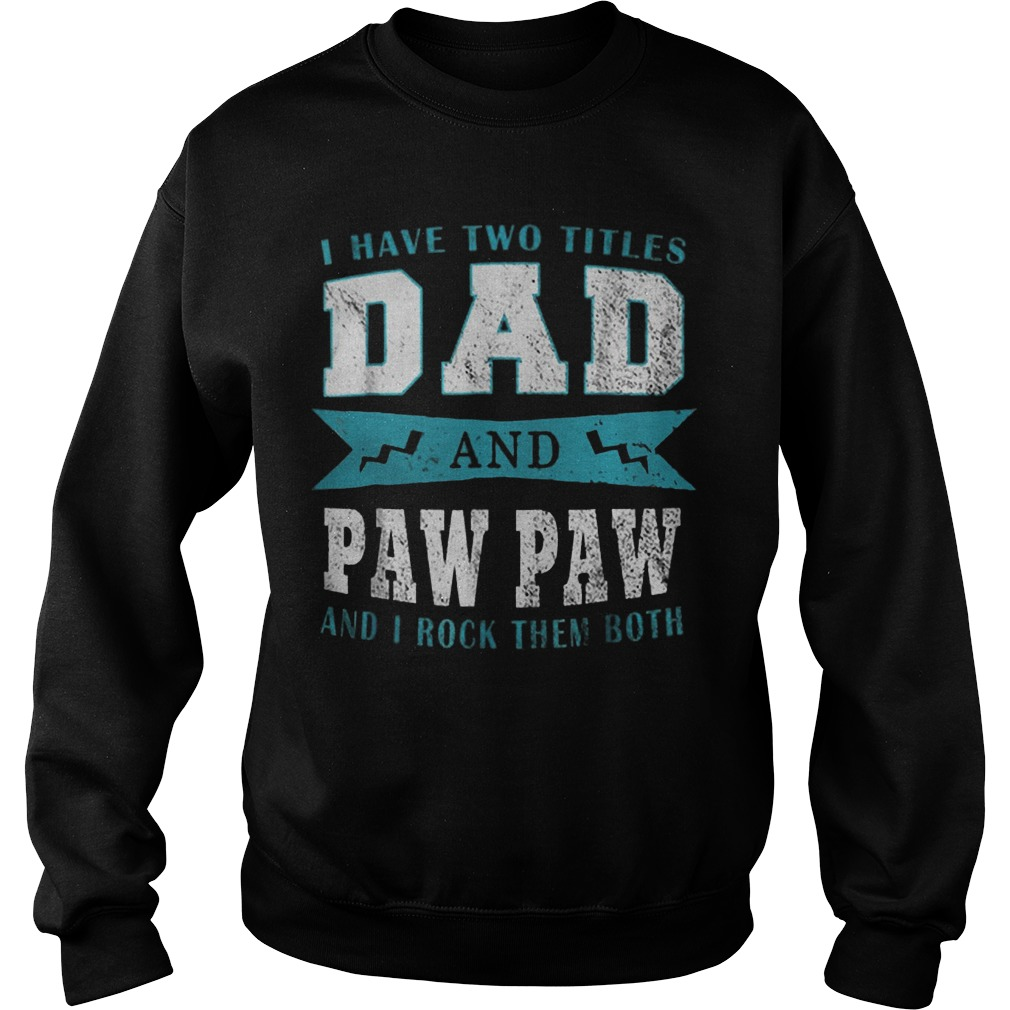 I Have Two Titles Dad Paw Paw Sweater