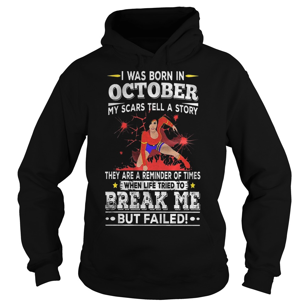 I Was Born In October My Scars Tell Me A Story They Are Reminders Of Times Hoodie
