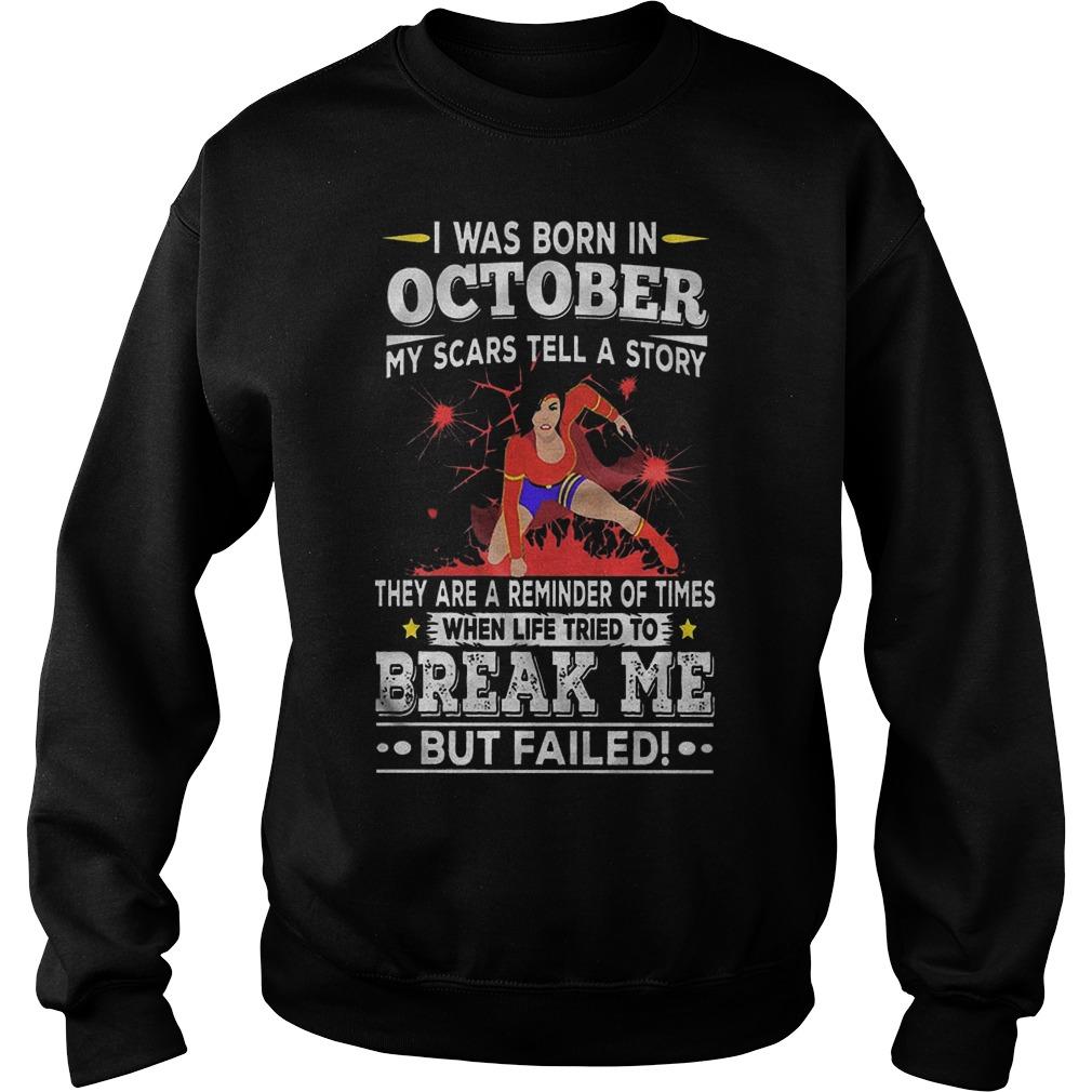 I Was Born In October My Scars Tell Me A Story They Are Reminders Of Times Sweater