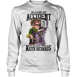 In Case Of Accident My Blood Type Is Keith Richards Longsleeve Tee