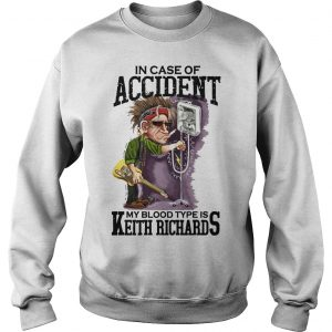 In Case Of Accident My Blood Type Is Keith Richards Sweater