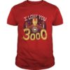 Iron Man Heart I Love You 3000 Shirt