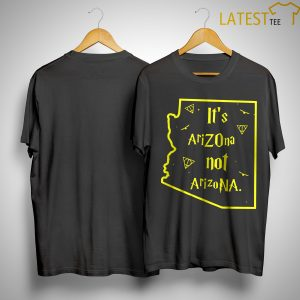 It's AriZOna Not ArizoNA Shirt