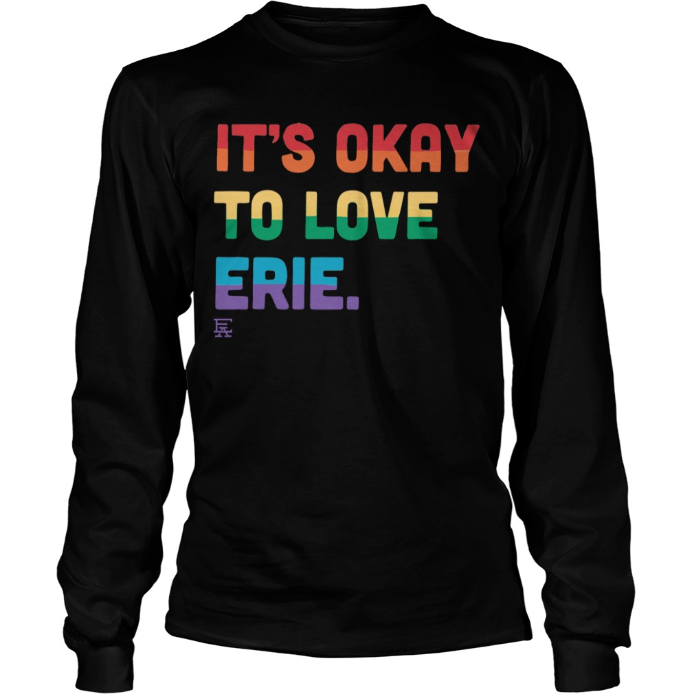 It's Okay to Love Erie Pride Longsleeve Tee