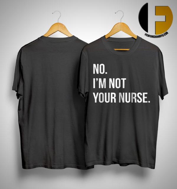 Izuku Midoriya No I'm Not Your Nurse Shirt