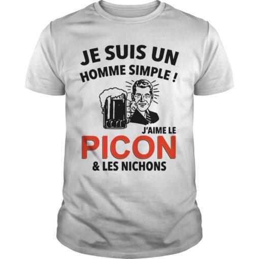 Je Suis Un Homme Simple J'aime Le Picon & Les Nichons Shirt