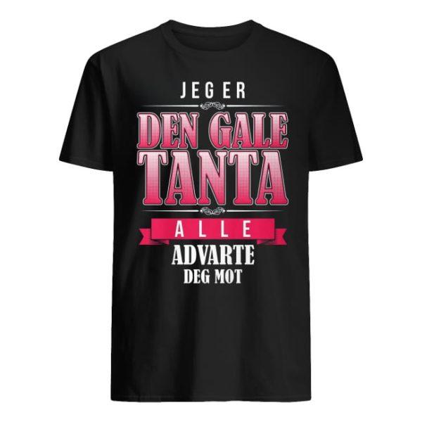 Jeger Den Gale Tanta Alle Advarte Deg Mot Shirt