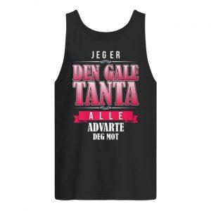 Jeger Den Gale Tanta Alle Advarte Deg Mot Tank Top