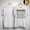 Jersey Girl If My Mouth Doesn't Say It May Face Definitely Will Shirt