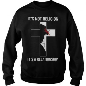 Jesus Christ It's Not Religion It'a A Relationship Sweater