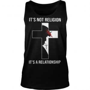 Jesus Christ It's Not Religion It'a A Relationship Tank Top
