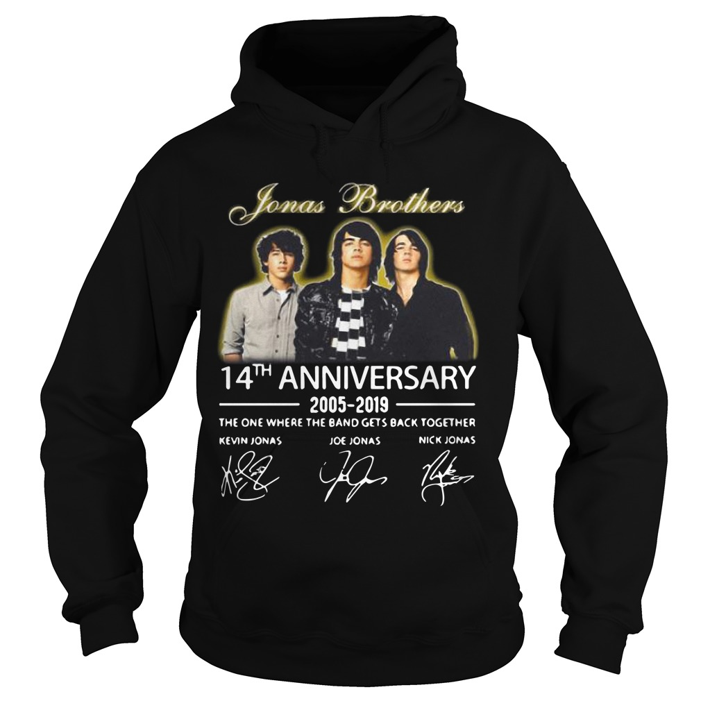 Jonas Brothers 14th Anniversary 2005 2019 The One Where The Band Gets Back Together Hoodie
