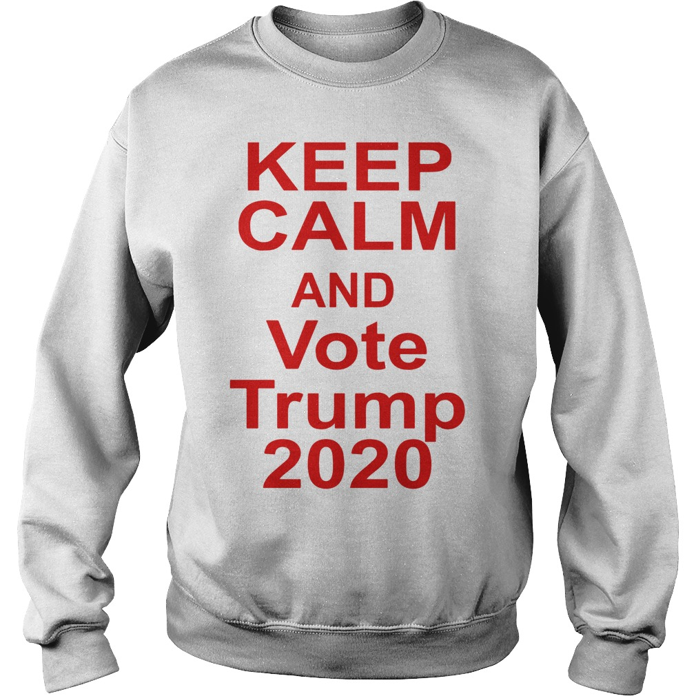Keep Calm And Vote Trump 2020 Sweater