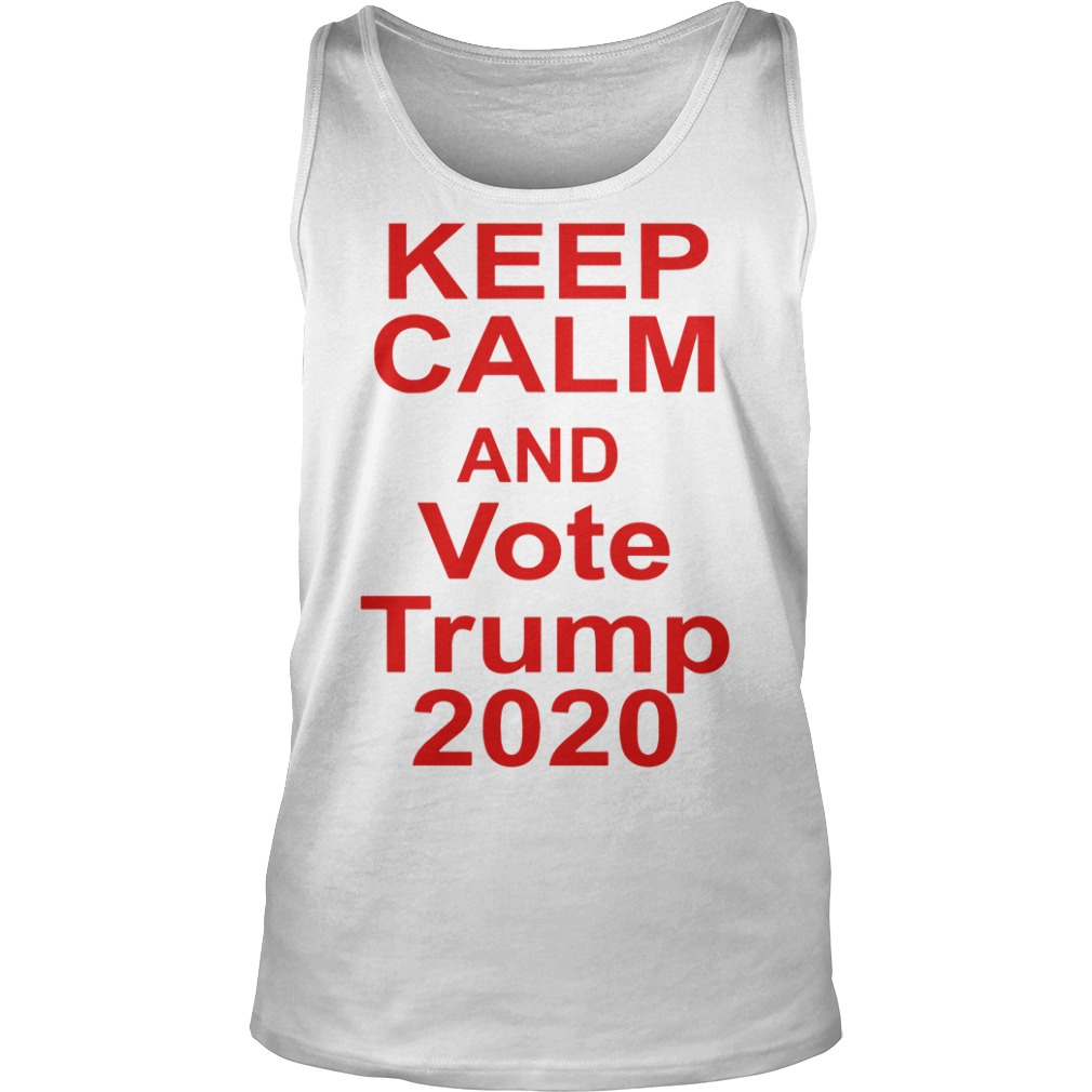 Keep Calm And Vote Trump 2020 Tank Top