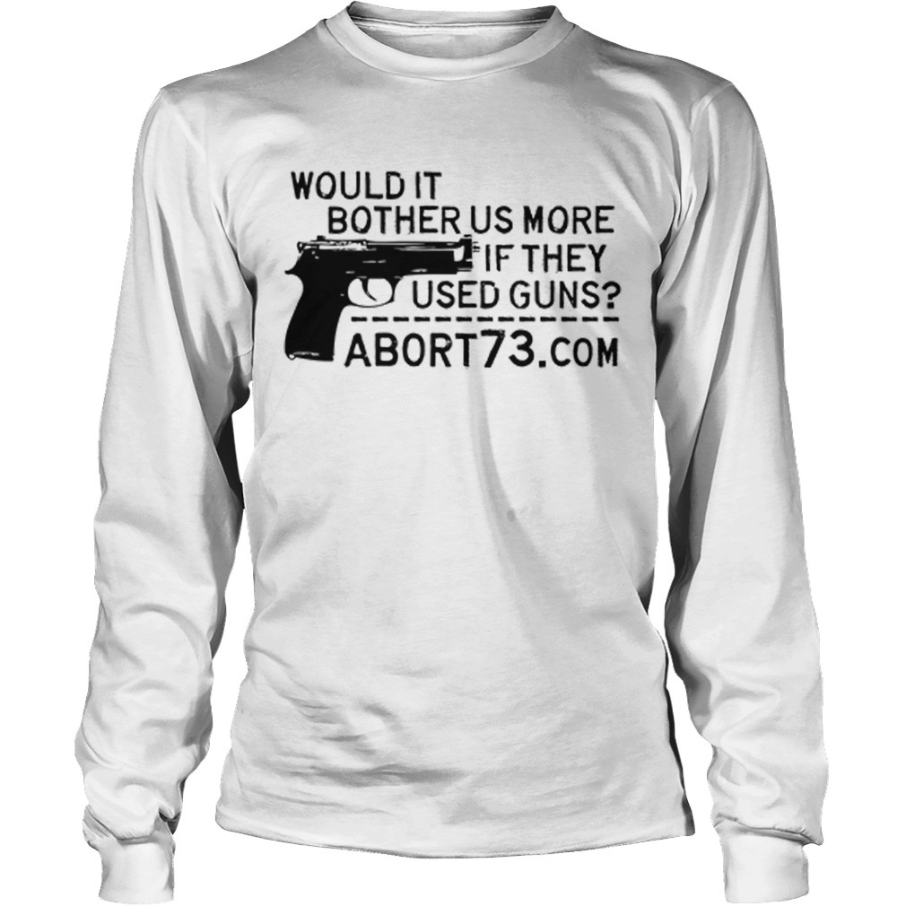 Kelsey Grammer Sports Would It Bother Us More If They Used Guns Long Sleeve Tee