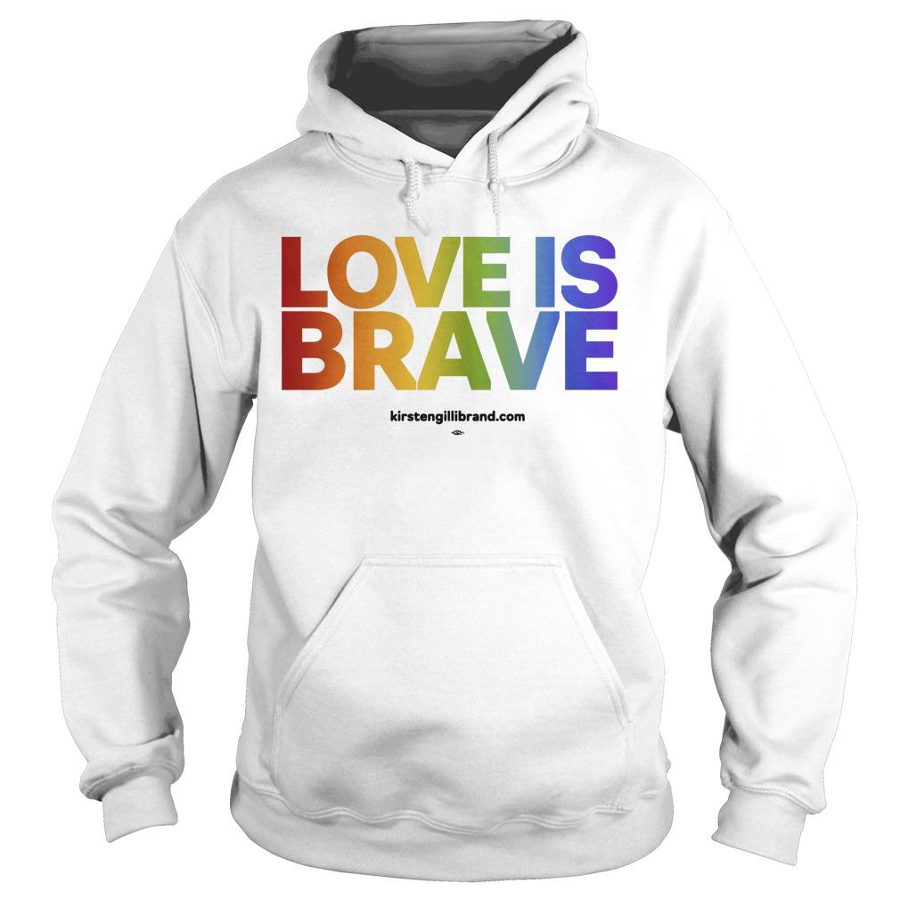 Kirsten Gillibrand Love Is Brave Hoodie