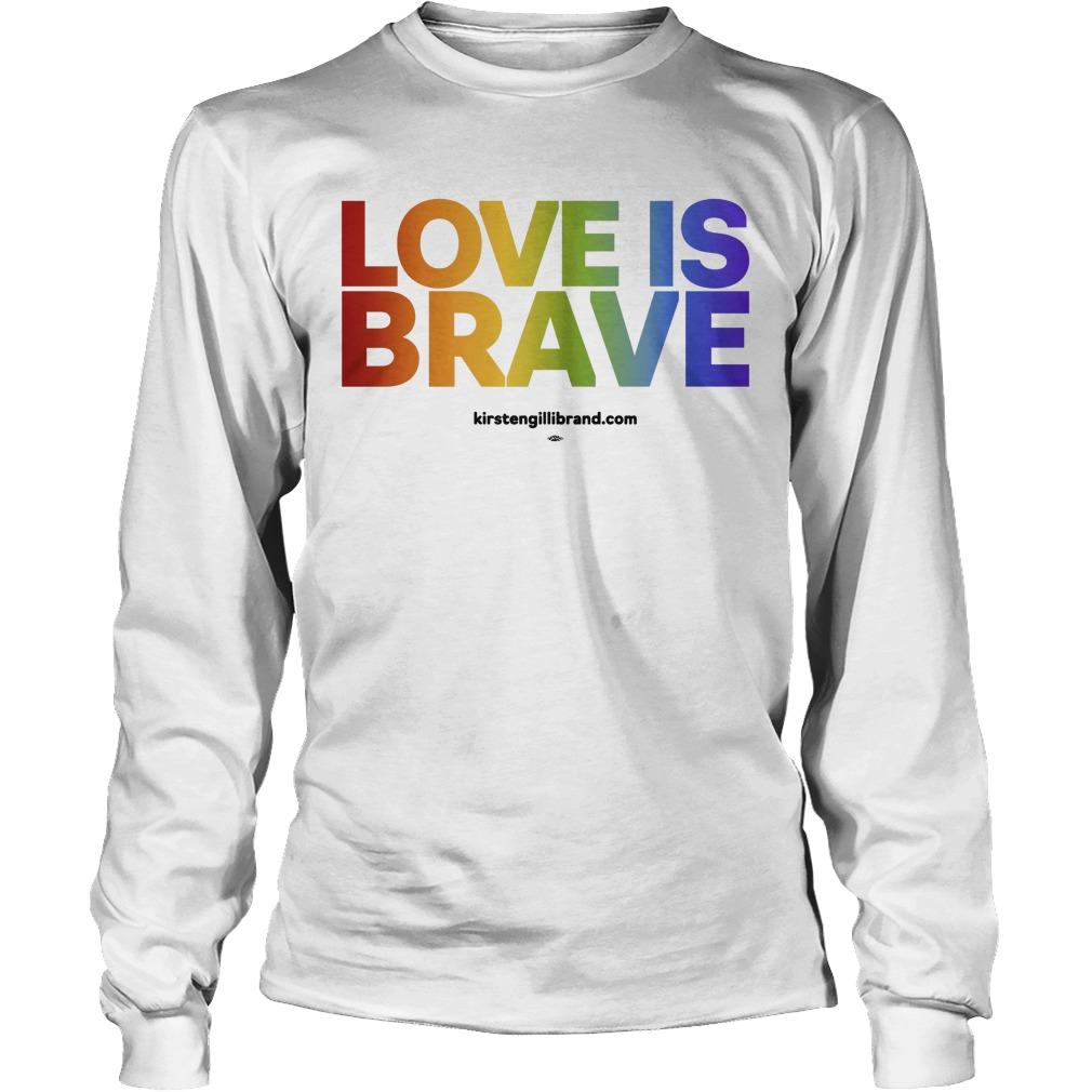 Kirsten Gillibrand Love Is Brave Longsleeve Tee