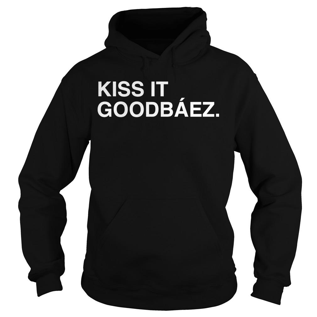 Kiss It Goodbáez Hoodie