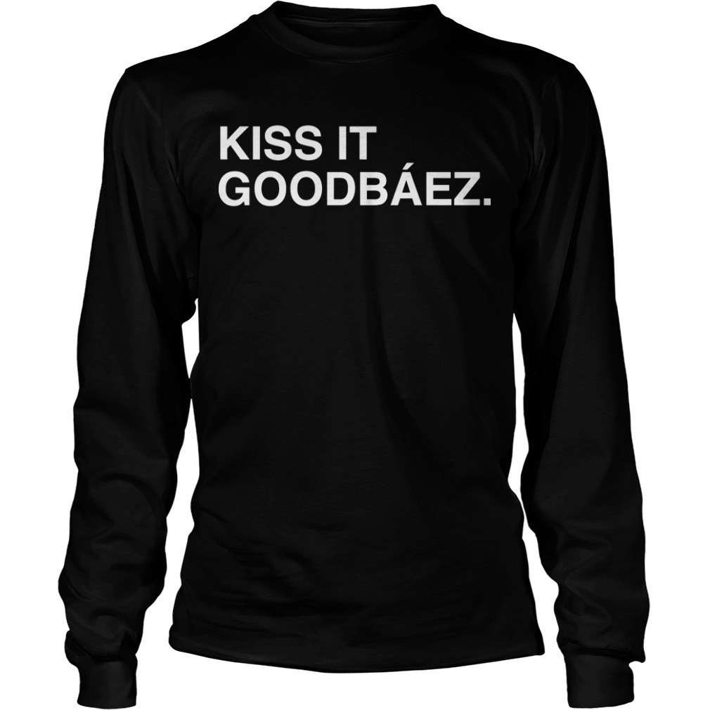 Kiss It Goodbáez Longsleeve Tee