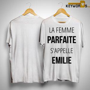 La Femme Parfaite S'appelle Émilie Shirt