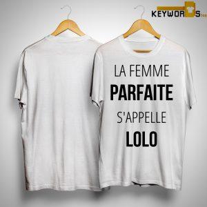 La Femme Parfaite S'appelle Lolo Shirt