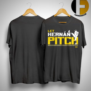 Let Hernán Pitch Shirt