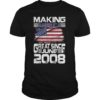 Making America Great Since June 2008 Shirt