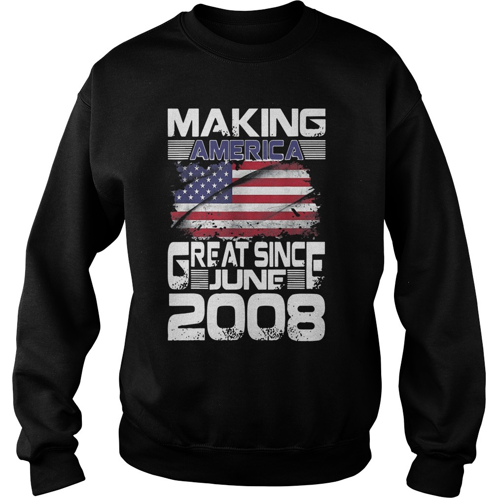 Making America Great Since June 2008 Sweater