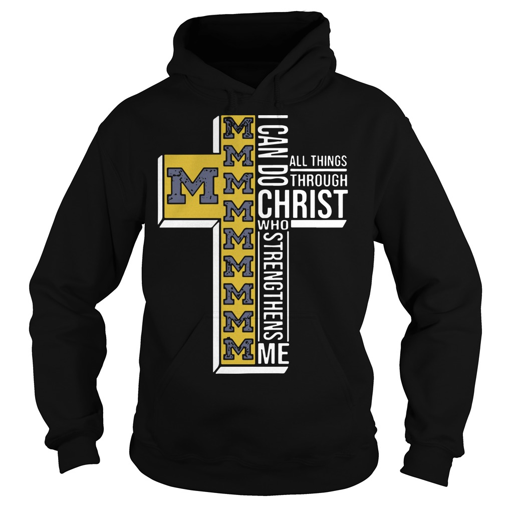 Michigan I Can Do All Things Through Christ Who Strengthens Me Hoodie