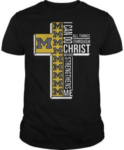 Michigan I Can Do All Things Through Christ Who Strengthens Me Shirt