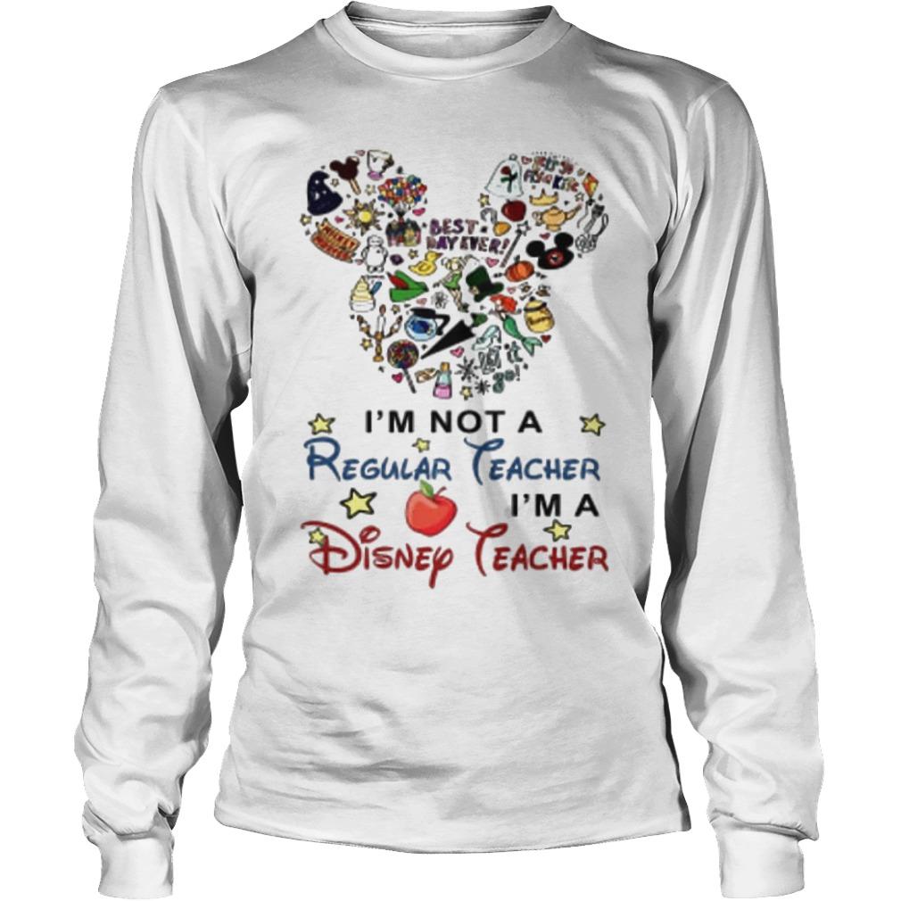 Mickey Mouse I'm Not A Regular Teacher I'm A Disney Teacher Longsleeve Tee