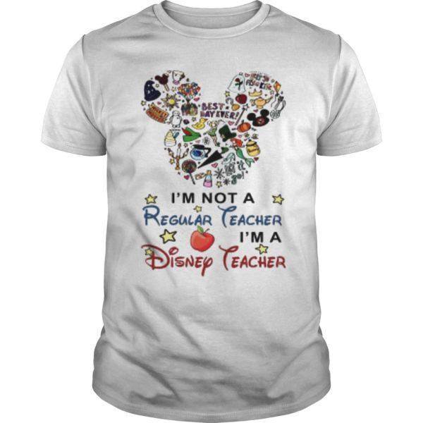 Mickey Mouse I'm Not A Regular Teacher I'm A Disney Teacher Shirt