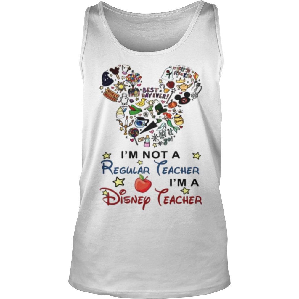Mickey Mouse I'm Not A Regular Teacher I'm A Disney Teacher Tank Top
