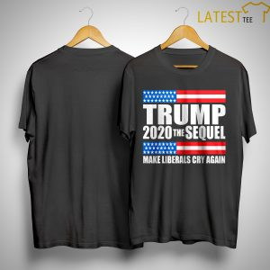 Morgan Griffith Volvo Trucks Workers Trump 2020 The Sequel Make Liberals Cry Again Shirt