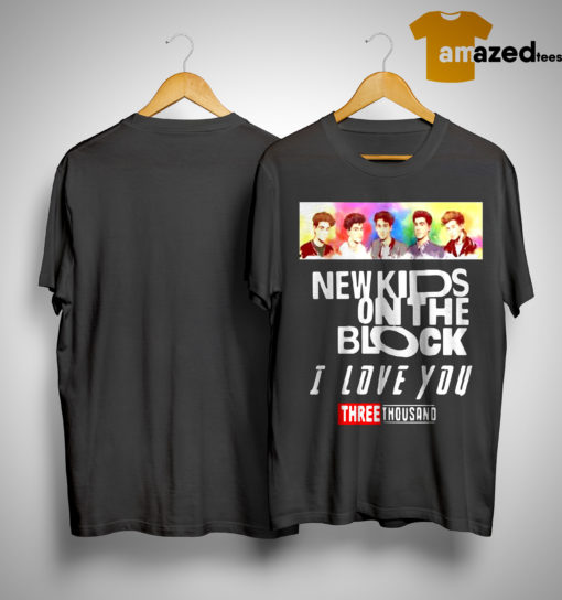 New Kids On The Block I Love You Three Thousand Shirt