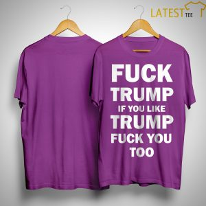 Nick Searcy Fuck Trump If You Like Trump Fuck You Too Shirt