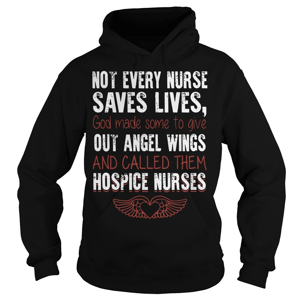 Not Every Nurse Saves Lives God Made Some To Give Out Angel Wings Hoodie