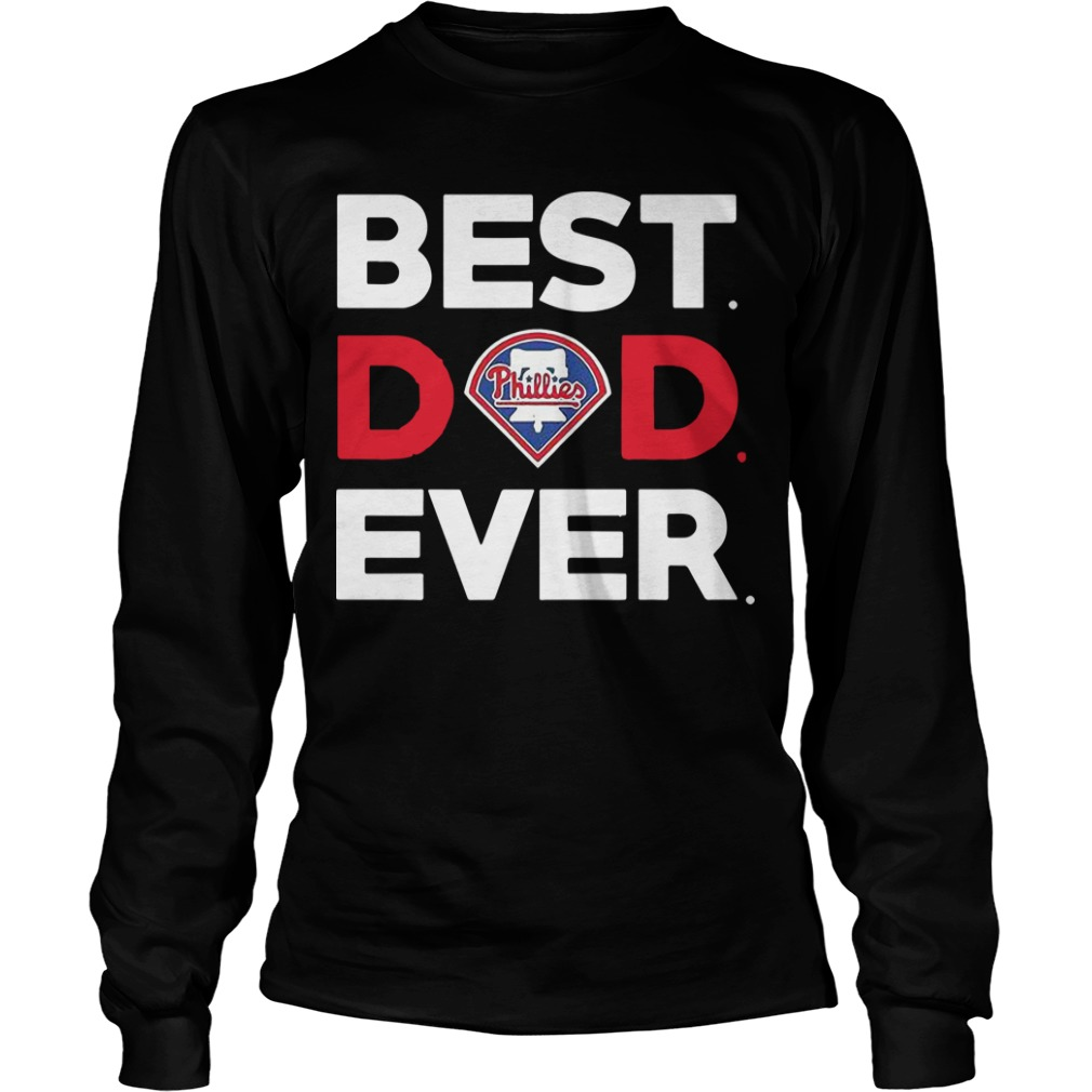 Philadelphia Phillies Best Dad Ever Longsleeve Tee