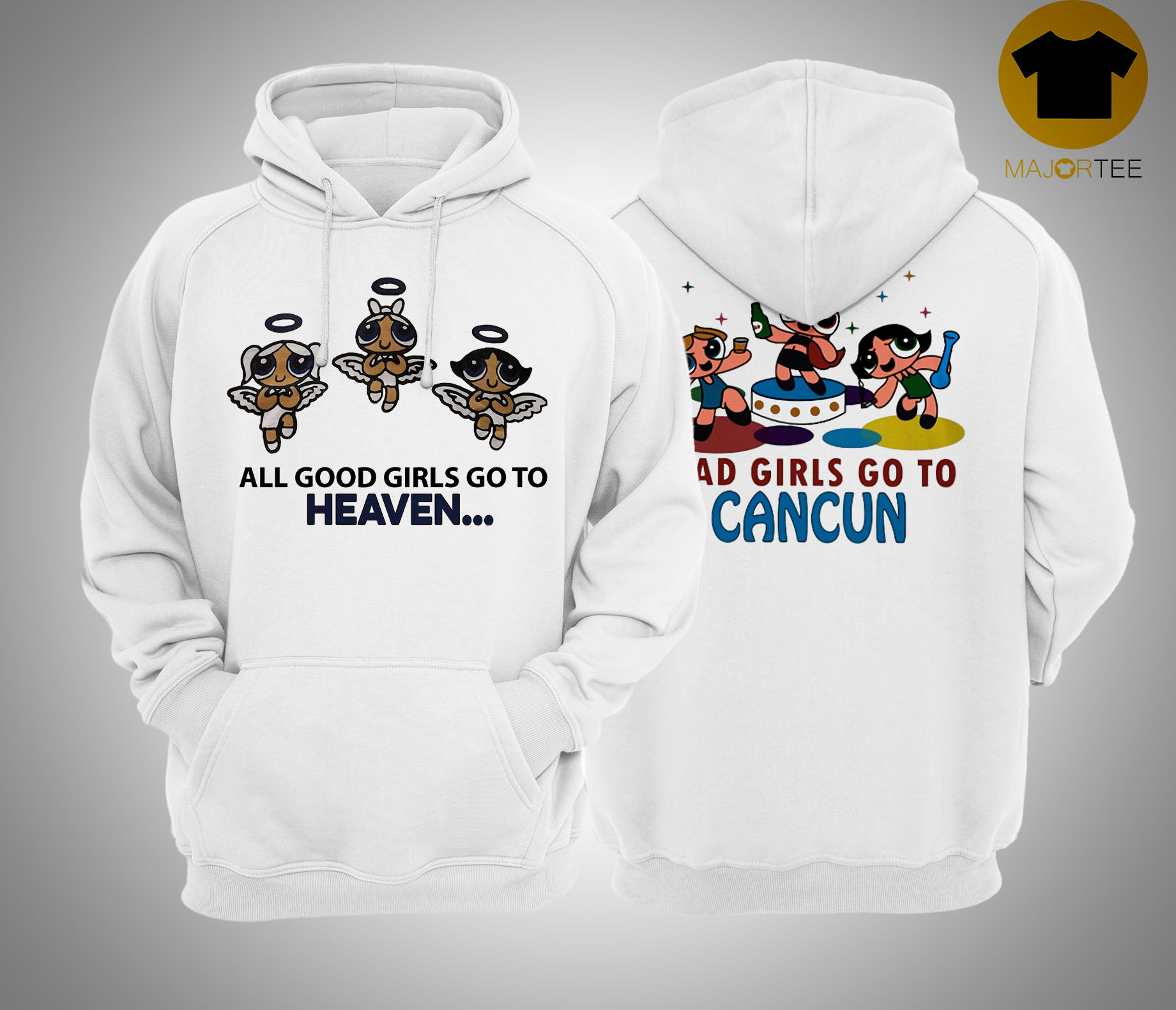 Powerpuff Girls Good Girls Go To Heaven Bad Girl Go To Cancun Hoodie