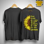 Some Women Are Crazy About Sunflowers It's Me I'm Some Women Shirt