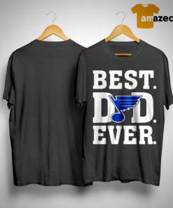 St Louis Blues Best Dad Ever Shirt